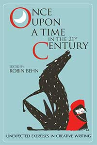 Once Upon a Time, Once Upon a Time in the 21st Century, textbook, creative writing, instruction, Robin Behn